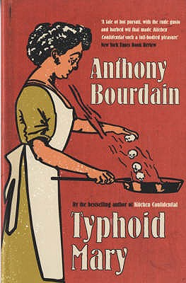 Typhoid Mary - Bourdain, Anthony