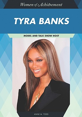 Tyra Banks: Model and Talk Show Host - Todd, Anne M