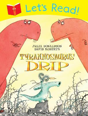 Tyrannosaurus Drip - Donaldson, Julia