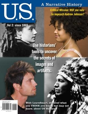 U.S. a Narrative History, Volume 2: Since 1865 - Davidson, James West, and Delay, Brian, Professor, and Heyrman, Christine Leigh