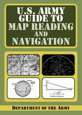 U.S. Army Guide to Map Reading and Navigation - Department of the Army