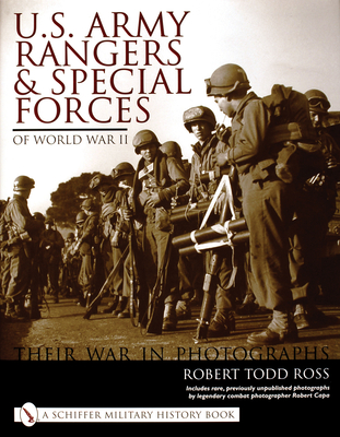 U.S.Army Rangers and Special Forces of World War II: Their War in Photos - Ross, Robert Todd