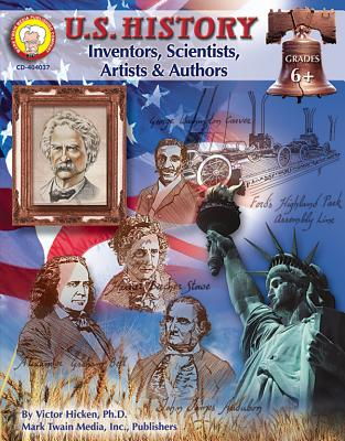 U.S. History, Grades 6 - 8: Inventors, Scientists, Artists, & Authors - Hicken, Victor