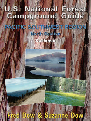 U.S. National Forest Campground Guide: Pacific Southwest Region - North Section - Dow, Fred, and Dow, Suzanne