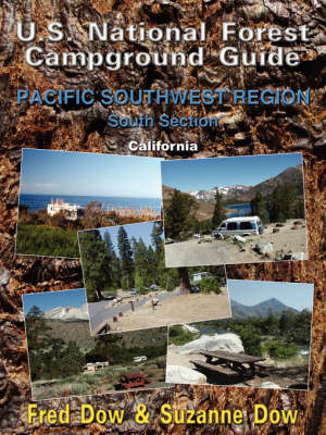 U.S. National Forest Campground Guide: Pacific Southwest Region - South Section - Dow, Fred, and Dow, Suzanne