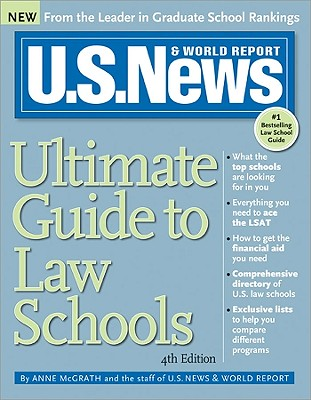 U.S. News Ultimate Guide to Law Schools - McGrath, Anne, and Staff of U S News & World Report, and Kelly, Brian (Editor)