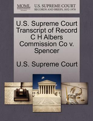 U.S. Supreme Court Transcript of Record C H Albers Commission Co V. Spencer - U S Supreme Court (Creator)