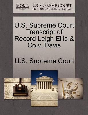 U.S. Supreme Court Transcript of Record Leigh Ellis & Co V. Davis - U S Supreme Court (Creator)