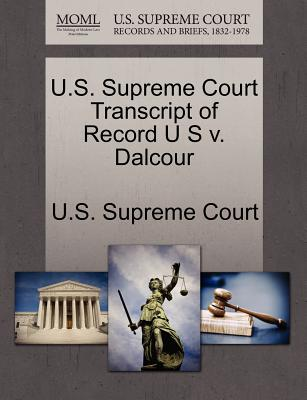 U.S. Supreme Court Transcript of Record U S V. Dalcour - U S Supreme Court (Creator)