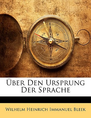 Uber Den Ursprung Der Sprache - Bleek, Wilhelm Heinrich Immanuel