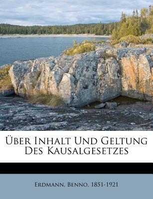 Uber Inhalt Und Geltung Des Kausalgesetzes - Erdmann, Benno
