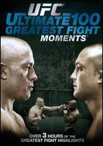 UFC: Ultimate 100 Greatest Fight Moments