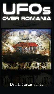 UFOs Over Romania - Farcas, Dan D