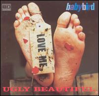 Ugly Beautiful - Babybird