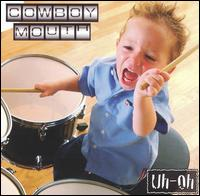 Uh-Oh - Cowboy Mouth