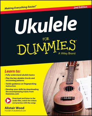 Ukulele for Dummies 2E - Wood, Alistair