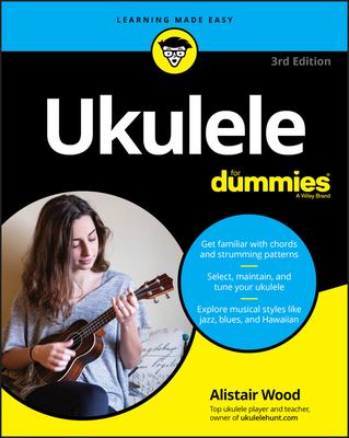 Ukulele for Dummies - Wood, Alistair