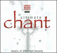 Ultimate Chant - Nova Schola Gregoriana; Aurora Surgit (choir, chorus); Il Dulci Jubilo (choir, chorus); Schola Hungarica (choir, chorus)