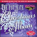 Ultimate Christmas Album, Vol. 5: WOGL 98.1 Philadelphia
