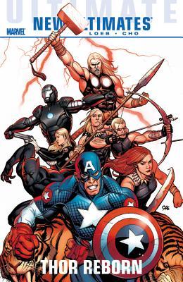 Ultimate Comics New Ultimates Thor Reborn - Loeb, Jeph