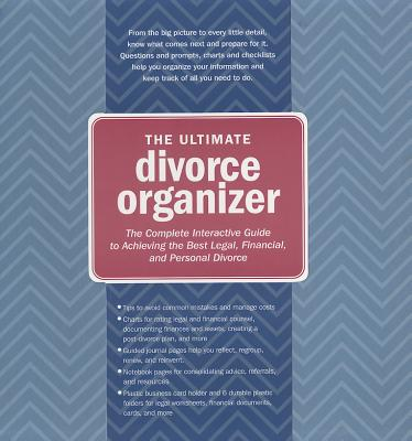 Ultimate Divorce Organizer: The Complete, Interactive Guide to Achieving the Best Legal, Financial, and Personal Divorce - Campbell, Laura, and Vasileff, Lily