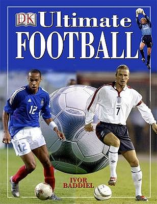 Ultimate Football - DK, and Saunders, Catherine (Editor), and Radnedge, Keir (Revised by)