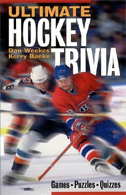 Ultimate Hockey Trivia - Weekes, Don, and Banks, Kerry