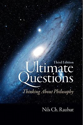 Ultimate Questions: Thinking about Philosophy - Rauhut, Nils Ch