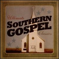 Ultimate Southern Gospel Classics - Various Artists