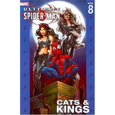 Ultimate Spider-Man - Volume 8: Cats & Kings - Bendis, Brian Michael (Text by), and Marvel Comics, and Bagley, Mark (Illustrator)
