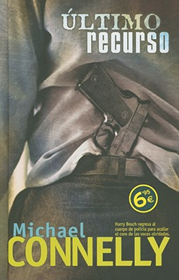 Ultimo Recurso - Connelly, Michael