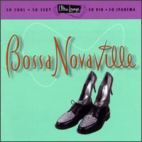 Ultra-Lounge, Vol. 14: Bossa Novaville - Various Artists