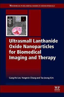 Ultrasmall Lanthanide Oxide Nanoparticles for Biomedical Imaging and Therapy - Lee, Gang Ho, and Kim, Jeong-Tae