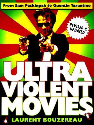 Ultraviolent Movies - Bouzereau, Laurent