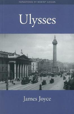 Ulysses - Joyce, James, and Gogan, Robert (Adapted by)