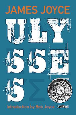 Ulysses - Joyce, James, and Joyce, Bob (Introduction by)