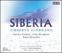 Umberto Giordano: Siberia - Adriana Lazzarini (vocals); Amadeo Zambon (vocals); Antonio Zerbini (vocals); Elvira Spica (vocals); Enzo Sordello (vocals);...