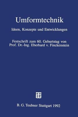Umformtechnik: Ideen, Konzepte Und Entwicklungen - Kleiner, Matthias (Editor), and Schilling, Robert (Editor)