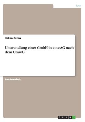 Umwandlung Einer Gmbh in Eine AG Nach Dem Umwg - Ozcan, Hakan