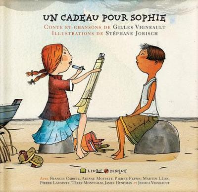 Un Cadeau Pour Sophie - Vigneault, Gilles, and Jorisch, Stephane (Illustrator)