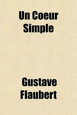 Un Coeur Simple - Flaubert, Gustave