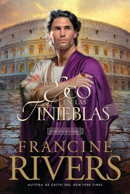 Un Eco En Las Tinieblas - Rivers, Francine, and Tyndale (Creator)