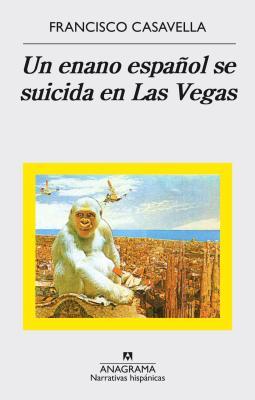 Un Enano Espanol Se Suicida En Las Vegas - Casavella, Francisco