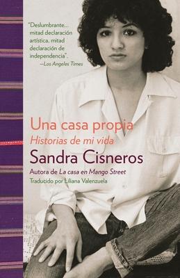 Una Casa Propia: Historias de Mi Vida - Cisneros, Sandra