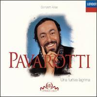 Una furtiva lagrima: Donizetti Arias - Ambrosian Singers (vocals); Eric Garrett (vocals); Luciano Pavarotti (tenor); Nicolai Ghiaurov (vocals); Roger Soyer (vocals)