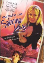 Una Noche Con Sabrina Love - Alejandro Agresti