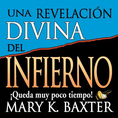 Una Revelacion Divina del Infierno - Baxter, Mary K