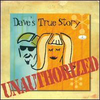 Unauthorized - Dave's True Story
