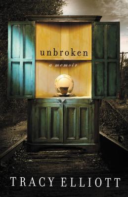 Unbroken: A Memoir - Elliott, Tracy