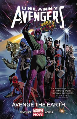 Uncanny Avengers Volume 4: Avenge The Earth (marvel Now) - Remender, Rick, and Acuna, Daniel (Artist)